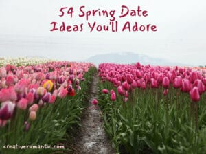54 Spring Date Ideas